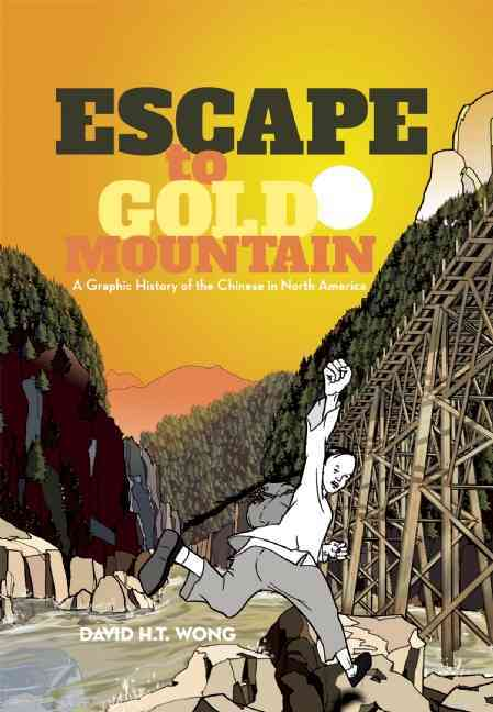 Escape to Gold Mountain By Wong, David H. T.